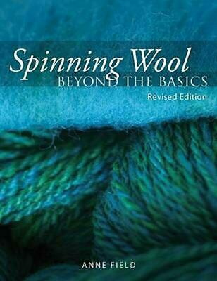 Spinning Wool: Beyond the Basics by Anne Field Paperback Book Free Shipping!