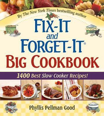 Fix-It and Forget-It Big Cookbook: 1400 Best Slow Cooker Recipes! by Phyllis Pel