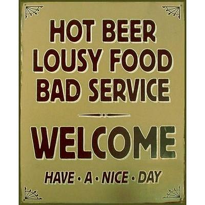 Hot Beer Lousy Food Welcome Rustic Tin Sign  2 - 13 Signs Postage Flat Rate $15