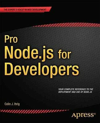 Pro Node.Js for Developers by Colin J. Ihrig Paperback Book (English)