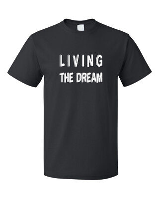 Living The Dream Cotton Unisex T-Shirt Tee Top
