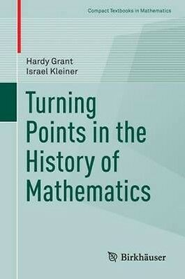 Turning Points in the History of Mathematics by Hardy Grant Paperback Book (Engl