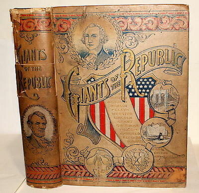 Giants Of The Republic 1895 First Edition - 200+ Illustrations, 80+ Portraits!