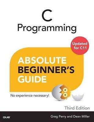 C Programming Absolute Beginner's Guide by Greg Perry Paperback Book (English)