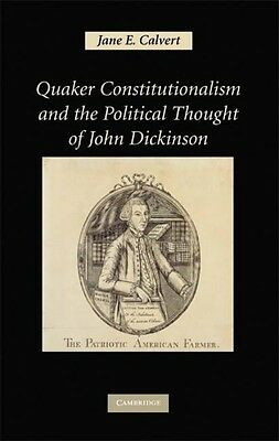 Quaker Constitutionalism and the Political Thought of John Dickinson by Jane E.