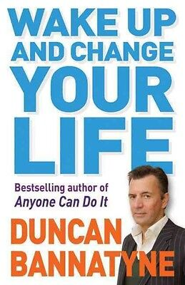 Wake Up and Change Your Life by Duncan Bannatyne Paperback Book (English)