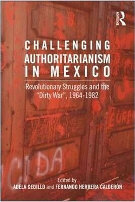 Challenging Authoritarianism in Mexico: Revolutionary Struggles and the Dirty Wa