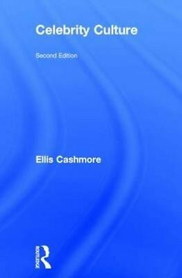 Celebrity Culture: Second Edition by Ellis Cashmore Hardcover Book (English)