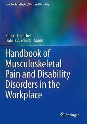 Handbook of Musculoskeletal Pain and Disability Disorders in the Workplace by Pa