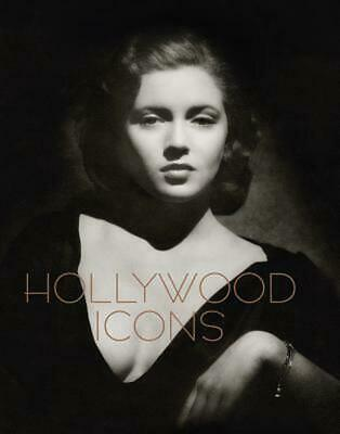 Hollywood Icons: Photographs from the John Kobal Foundation by Robert Dance Hard