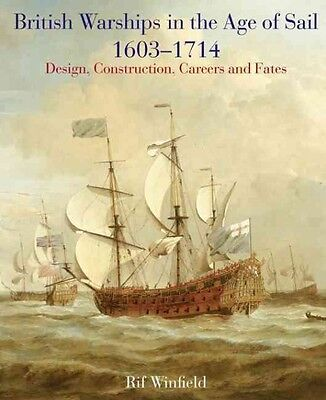 British Warships in the Age of Sail 1603 - 1714 by Rif Winfield Hardcover Book (
