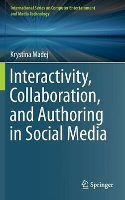 Interactivity, Collaboration, and Authoring in Social Media by Krystina Madej Ha