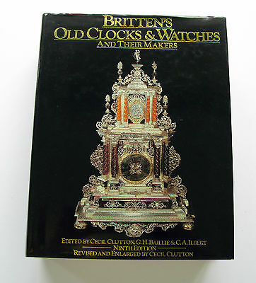 Britten`s Old Clocks & Watches and Their Makers ( Hardback 1982 , 9th Edition )