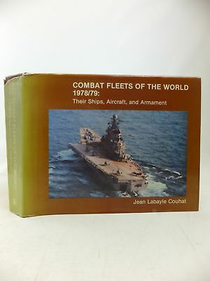 COMBAT FLEETS OF THE WORLD 1978/79 THEIR SHIPS, AIRCRAFT, AND ARMAMENT - Couhat,