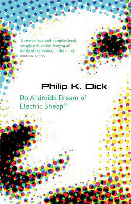 Do Androids Dream Of Electric Sheep? (Gollancz), Philip K. Dick, New