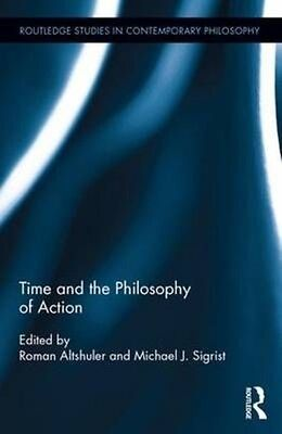 Time and the Philosophy of Action by Hardcover Book (English)