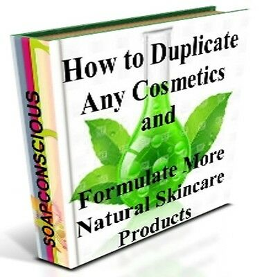 How to Duplicate Your Cosmetics & Formulate Healthier Natural Skincare Products