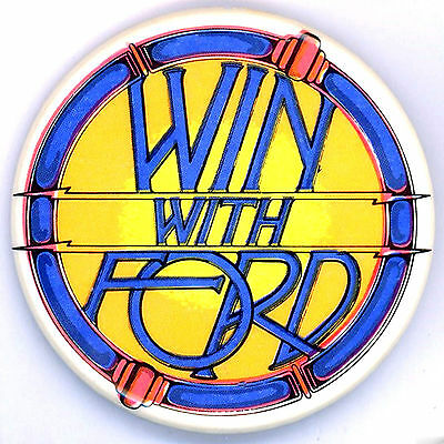 "*  Superb ~  "" WIN WITH FORD ""  ~  1976 Campaign Button"