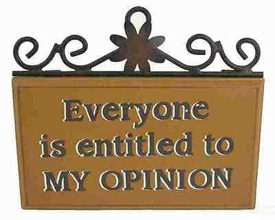 Opinion Lifestyle Placque With Saying 'Everyone Is Entitled To My Opinion' Appro
