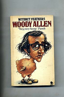 Woody Allen # WITHOUT FEATHERS # Sphere Books Edition 1978