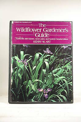The Wildflower Gardener's Guide: Northeast, Mid-Atlantic, Great Lakes, and Easte