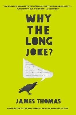 Why the Long Joke? by James Thomas Hardcover Book (English)