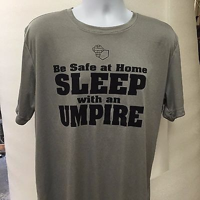 """Umpire Tee Shirt Large """"Be Safe at Home   Sleep with an Umpire"""""""