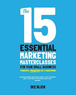 The 15 Essential Marketing Masterclasses for Your Small Business (Paperback), B.