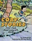 Cory Stories: A Kid's Book About Living with ADHD-Jeanne Kraus, Whitney Martin