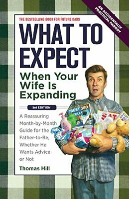 What to Expect When Your Wife Is Expanding: A Reassuring Month-by-Month Guide fo