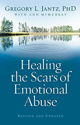 Healing the Scars of Emotional Abuse-Ann McMurray, Gregory L. Jantz