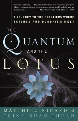 The Quantum and the Lotus: A Journey to the Frontiers Where Science and Buddhism