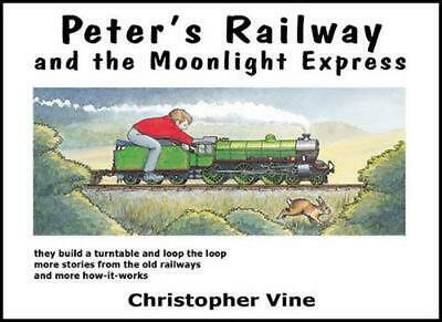 Peter's Railway and the Moonlight Express by Christopher G.C. Vine (English) Har