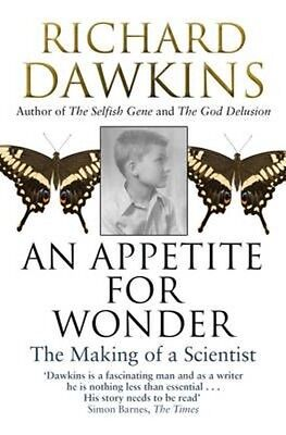 Appetite for Wonder: The Making of a Scientist by Richard Dawkins