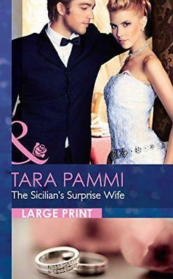 The Sicilian's Surprise Wife (Mills & Boon Largeprint Romance) by Pammi, Tara |