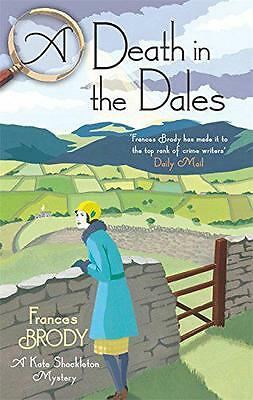 A Death in the Dales (Kate Shackleton Mysteries), Brody, Frances | Paperback Boo