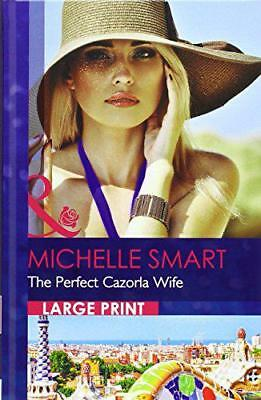 The Perfect Cazorla Wife (Mills & Boon Largeprint Romance) by Smart, Michelle |