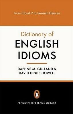 The Penguin Dictionary of English Idioms by Daphne M. Gulland Paperback Book (En