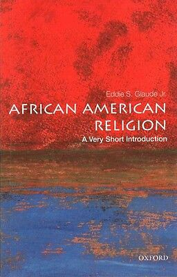 African American Religion: A Very Short Introduction by Jr. Eddie S. Glaude Pape