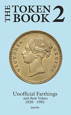 THE TOKEN BOOK 2 - Unofficial farthings and their values 1820 - 1901
