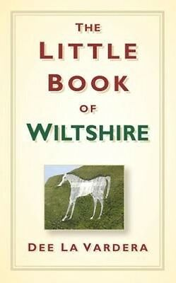 Little Book of Wiltshire by Dee La Vardera (English)