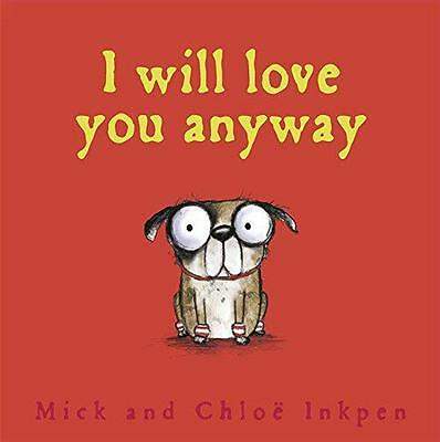 I Will Love You Anyway (Fred), Inkpen, Mick | Paperback Book | 9781444924572 | N