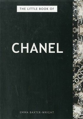 The Little Book of Chanel (Hardcover), Baxter-Wright, Emma, 9781780971926