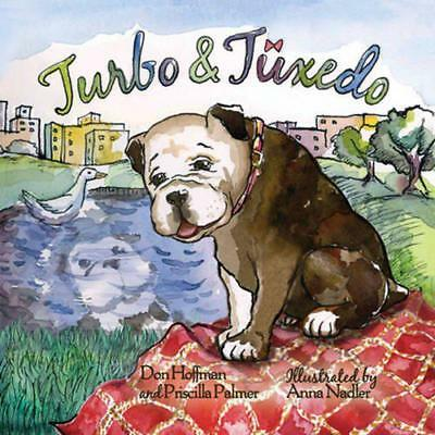 Turbo and Tuxedo by Hoffman, Don, Palmer, Priscilla | Hardcover Book | 978194315
