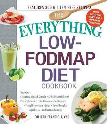 The Everything® Low-FODMAP Diet Cookbook: Includes:  Cranberry Almond Granola  G