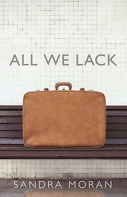 All We Lack by Moran, Sandra | Paperback Book | 9781939562920 | NEW