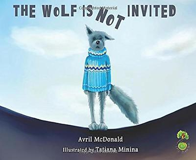 The Wolf is Not Invited (Feel Brave Series), Avril McDonald | Paperback Book | 9