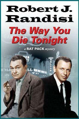 The Way You Die Tonight (A Rat Pack Mystery) by Randisi, Robert J. | Hardcover B