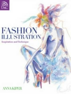 Fashion Illustration: Inspiration and Technique by Anna Kiper Paperback Book (En