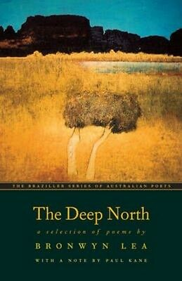 The Deep North: A Selection of Poems by Bronwyn Lea Paperback Book (English)